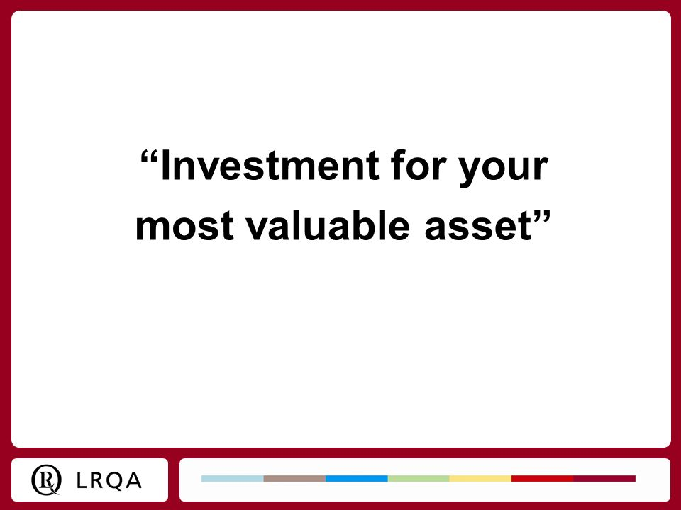 Investment for your most valuable asset