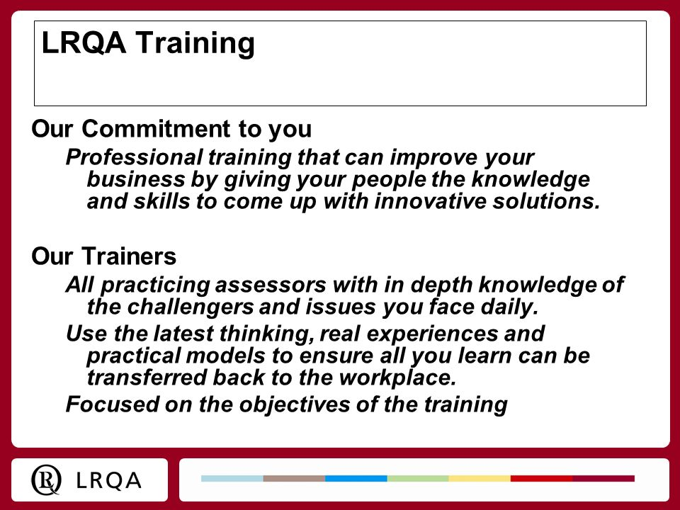 LRQA Training Our Commitment to you Our Trainers