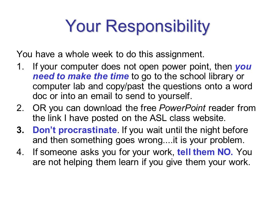 Your Responsibility You have a whole week to do this assignment.