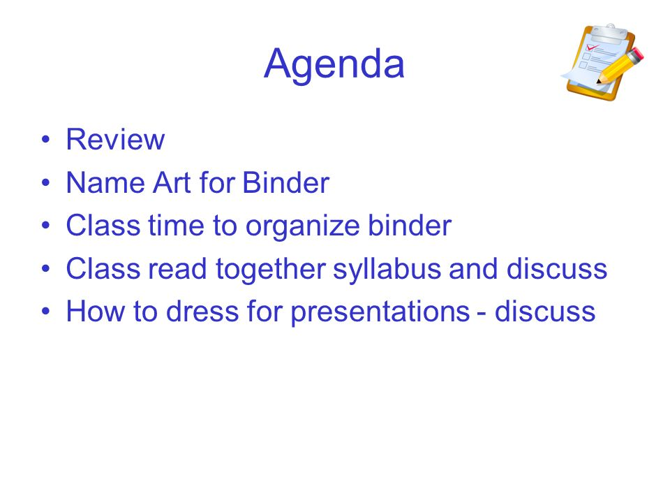 Agenda Review Name Art for Binder Class time to organize binder