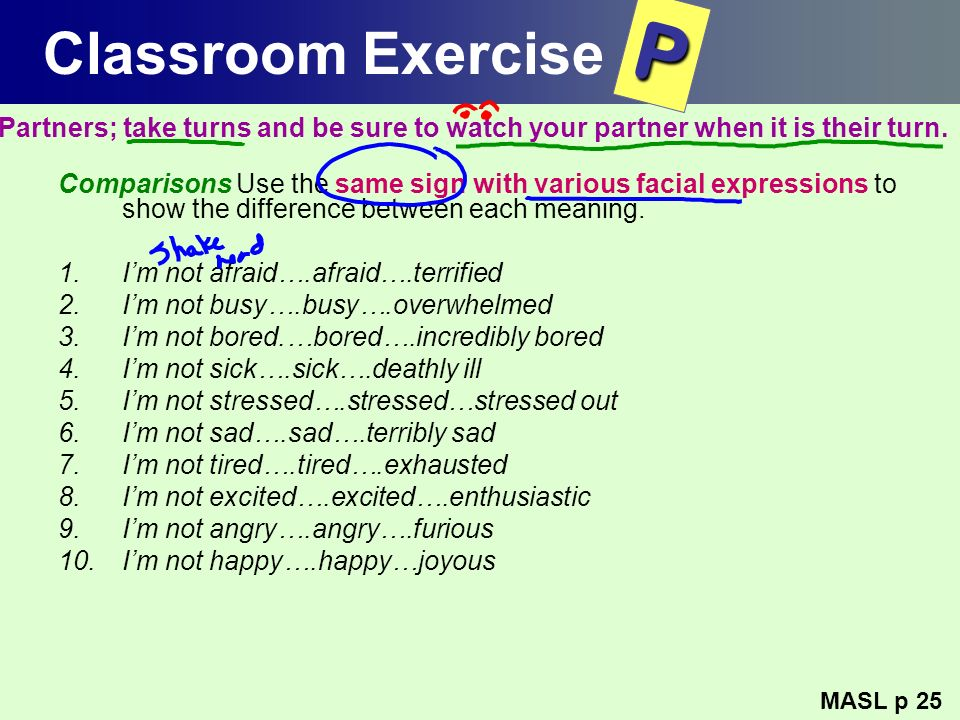 Classroom Exercise P. Partners; take turns and be sure to watch your partner when it is their turn.