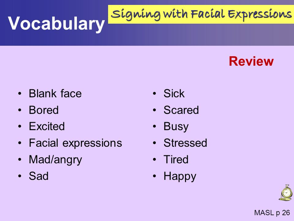 Vocabulary Signing with Facial Expressions Review Blank face Bored