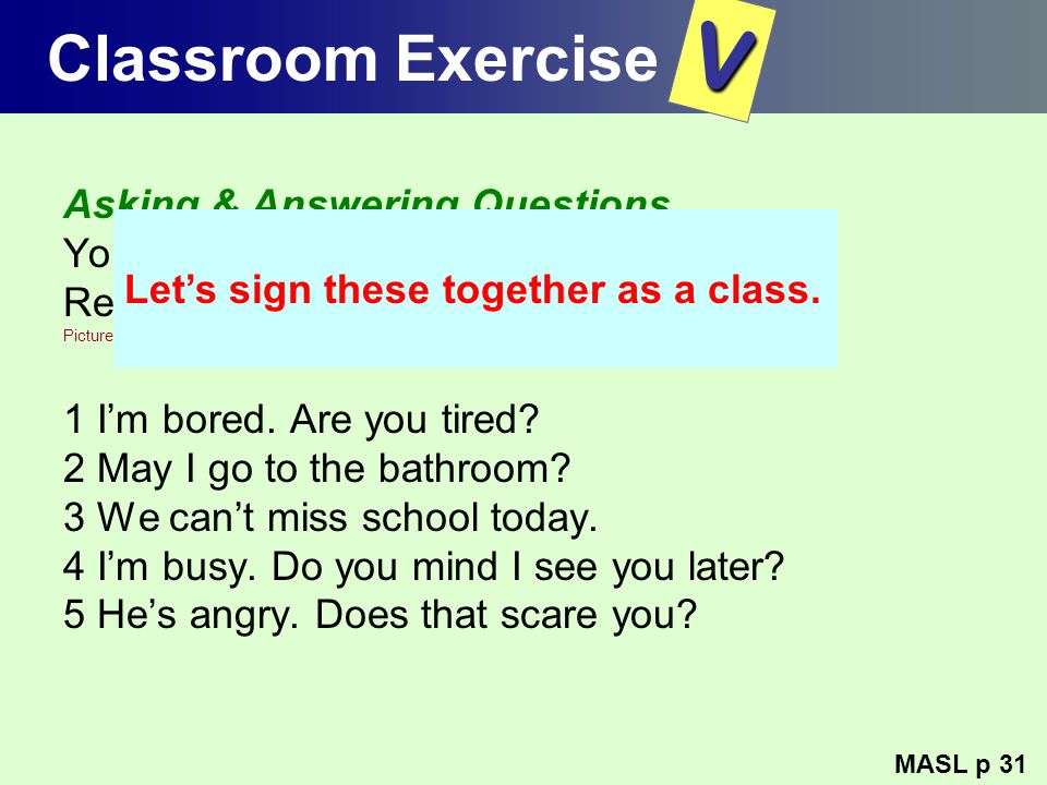 V Classroom Exercise Asking & Answering Questions.
