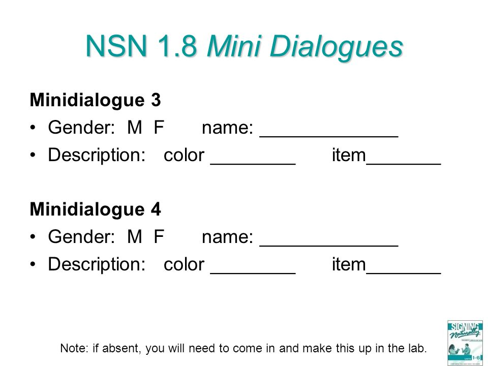 NSN 1.8 Mini Dialogues Minidialogue 3 Gender: M F name: _____________