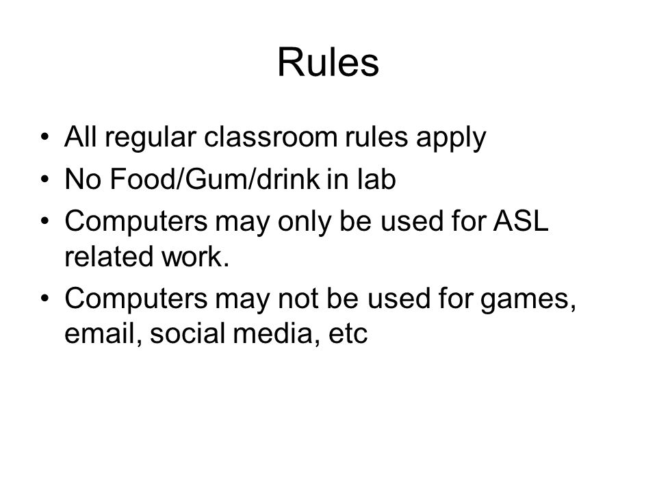 Rules All regular classroom rules apply No Food/Gum/drink in lab