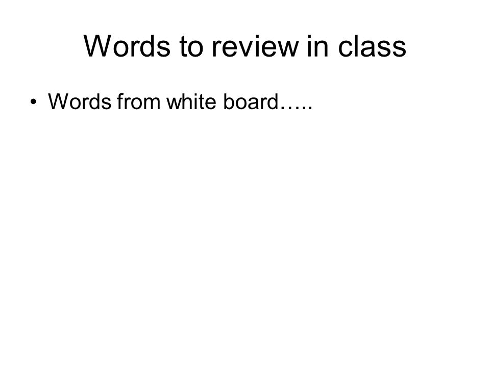 Words to review in class