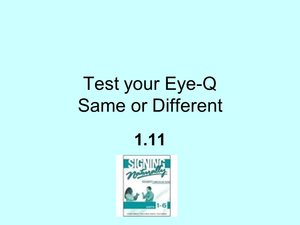 Test your Eye-Q Same or Different