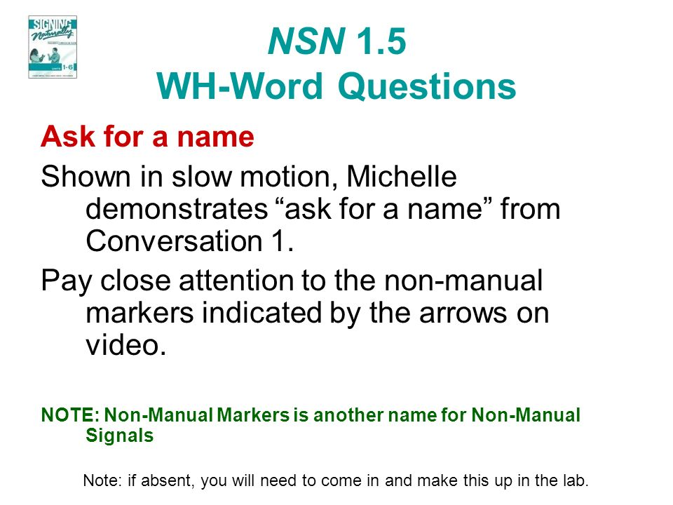 NSN 1.5 WH-Word Questions Ask for a name