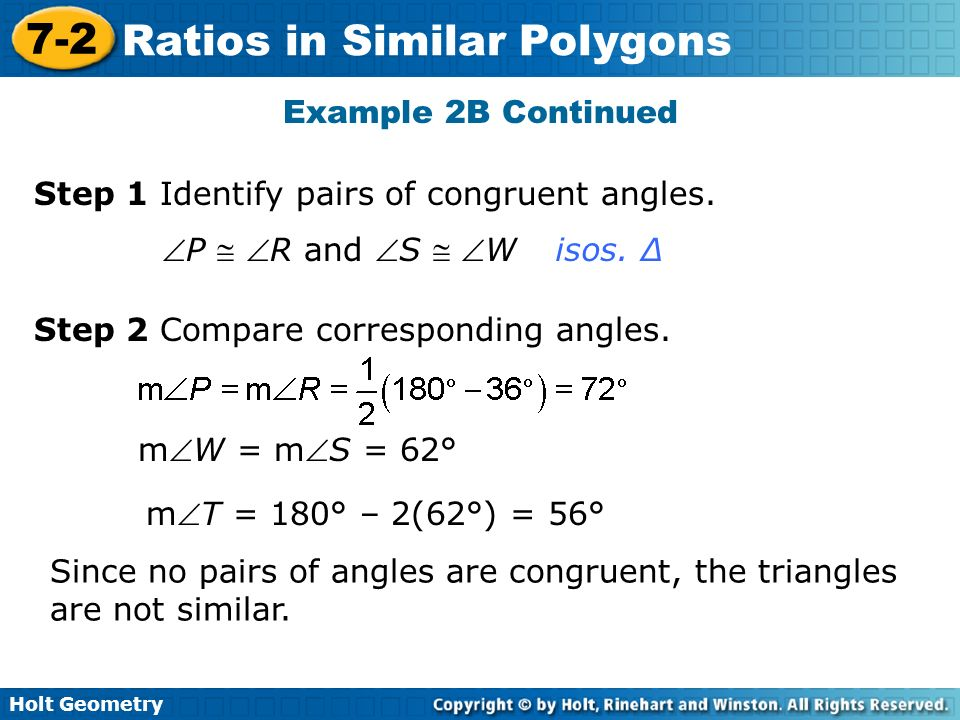 Example 2B Continued Step 1 Identify pairs of congruent angles. P  R and S  W. isos. ∆ Step 2 Compare corresponding angles.
