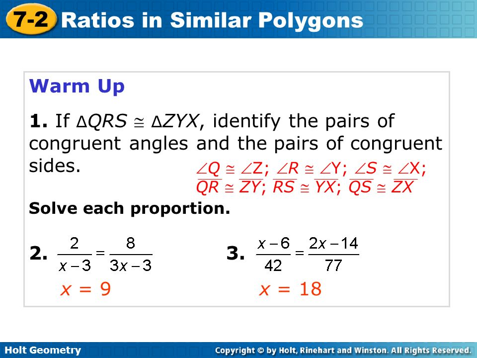 Warm Up 1. If ∆QRS  ∆ZYX, identify the pairs of congruent angles and the pairs of congruent sides.