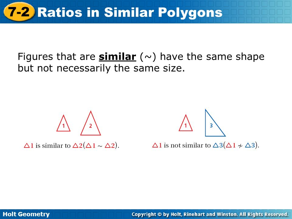 Figures that are similar (~) have the same shape but not necessarily the same size.