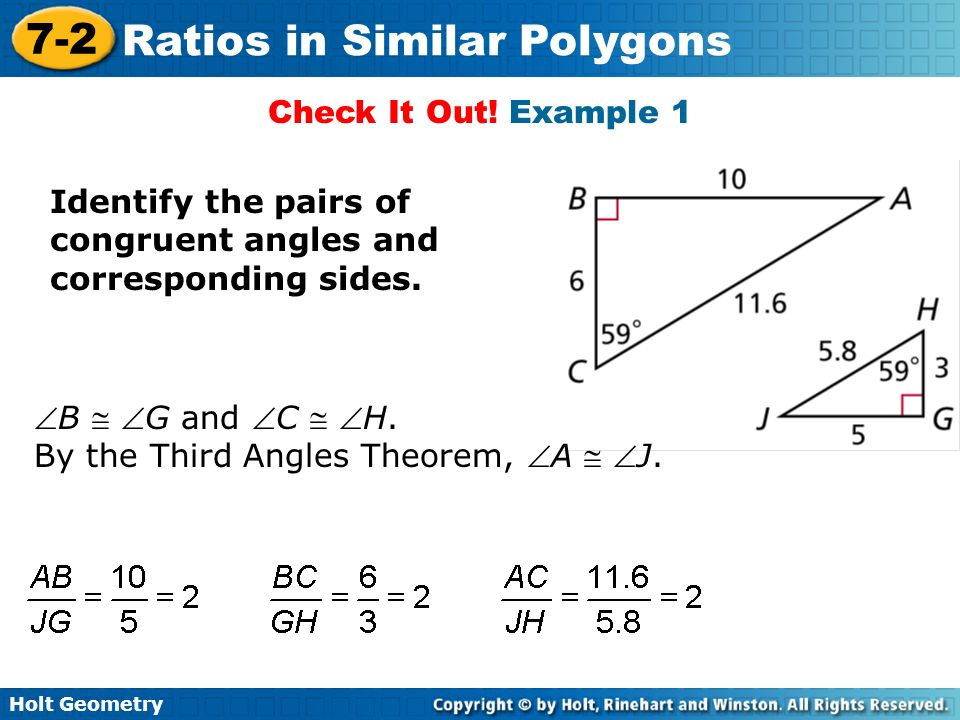 Check It Out! Example 1 Identify the pairs of congruent angles and corresponding sides. B  G and C  H.