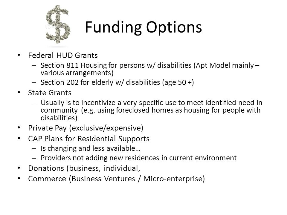 Funding Options Federal HUD Grants State Grants
