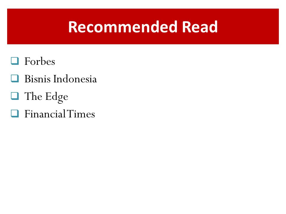 Recommended Read Forbes Bisnis Indonesia The Edge Financial Times