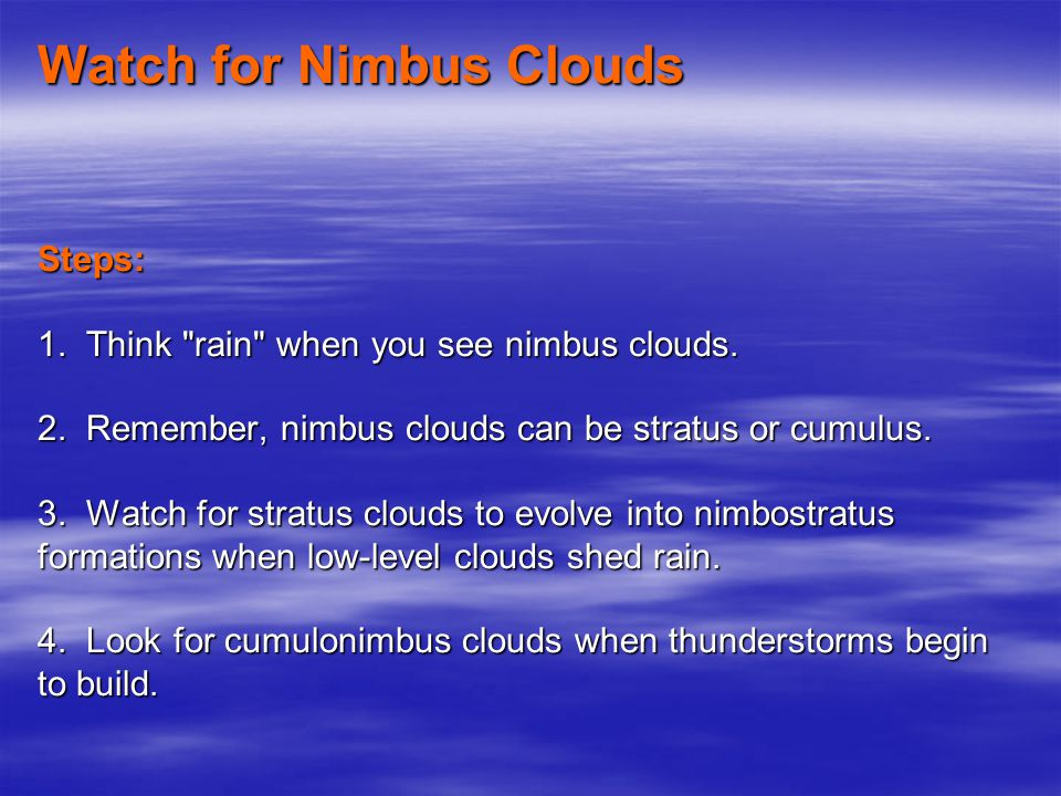 Watch for Nimbus Clouds Steps: 1