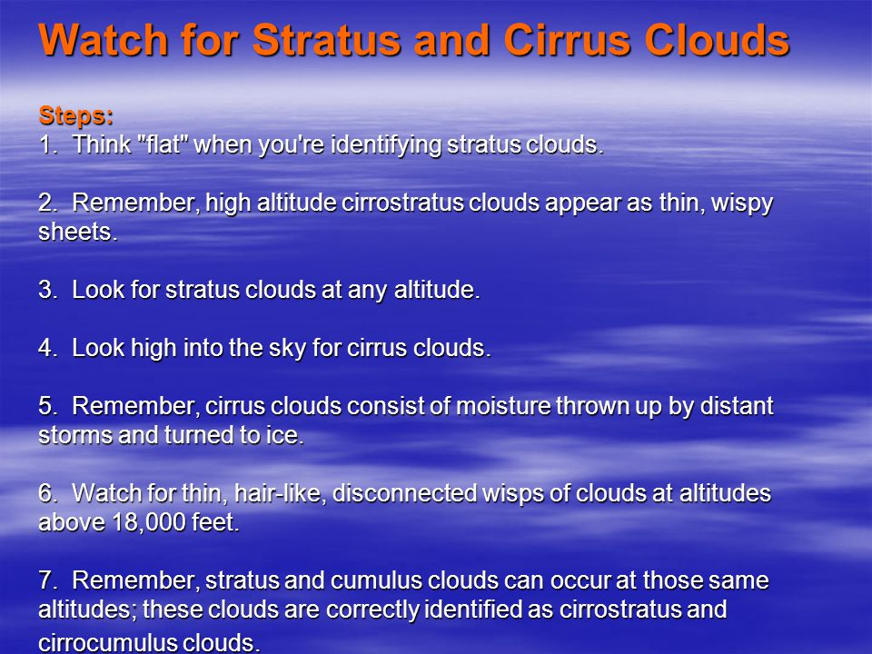 Watch for Stratus and Cirrus Clouds Steps: 1