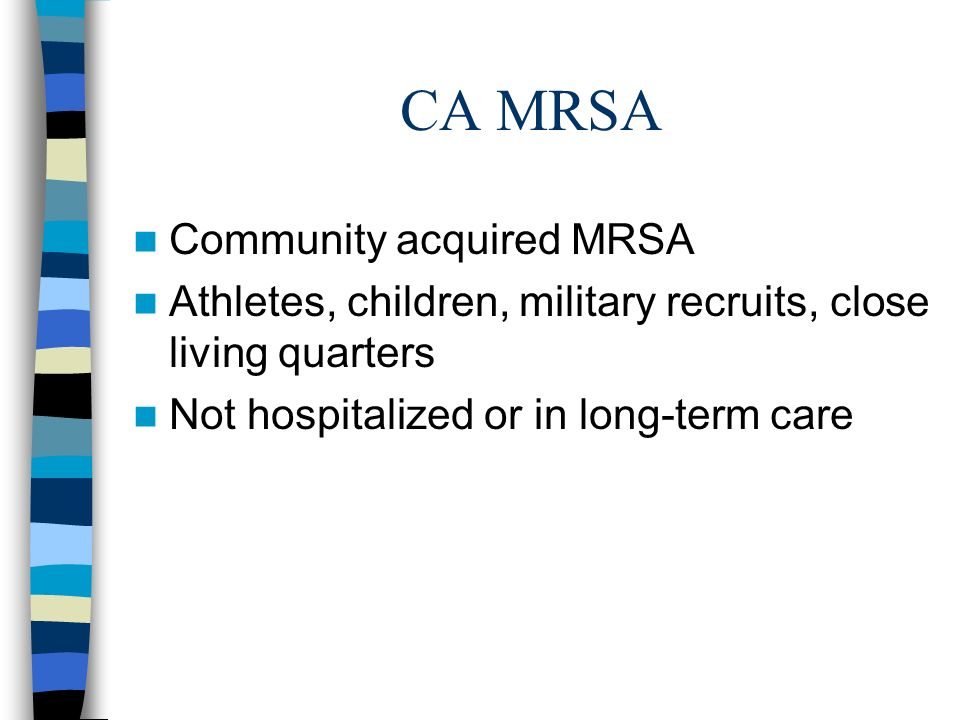 CA MRSA Community acquired MRSA
