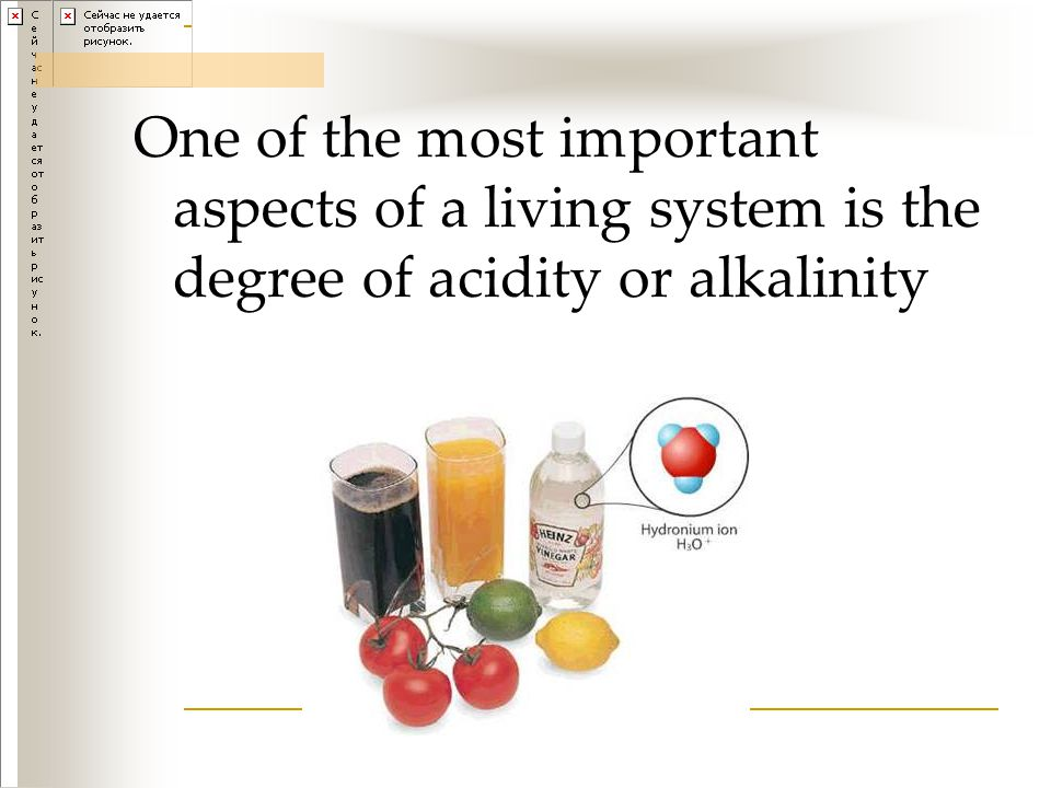 One of the most important aspects of a living system is the degree of acidity or alkalinity