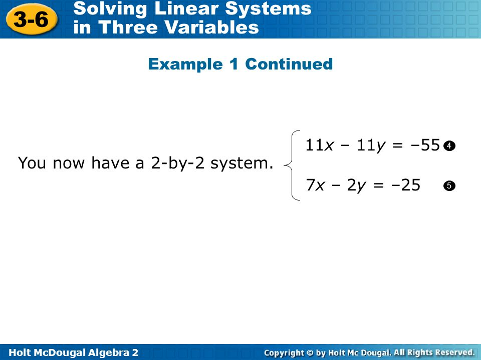 You now have a 2-by-2 system. 7x – 2y = –25