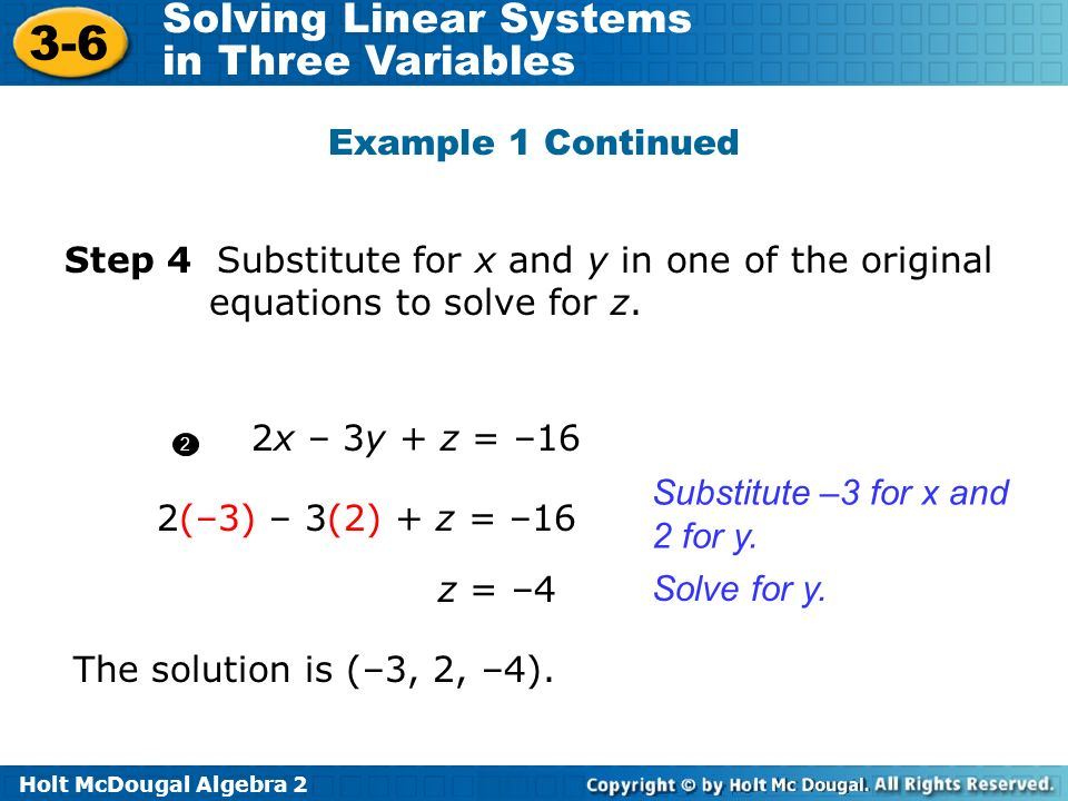 Substitute –3 for x and 2 for y. 2(–3) – 3(2) + z = –16