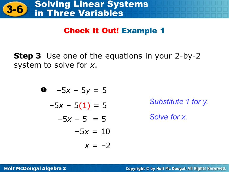 Step 3 Use one of the equations in your 2-by-2 system to solve for x.
