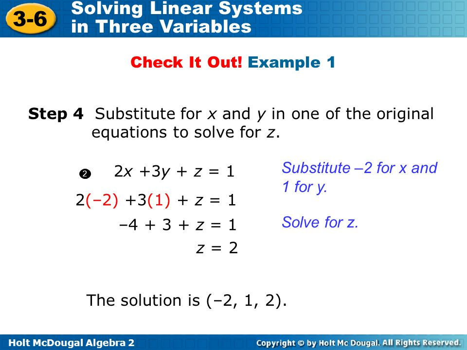 Substitute –2 for x and 1 for y. 2x +3y + z = 1