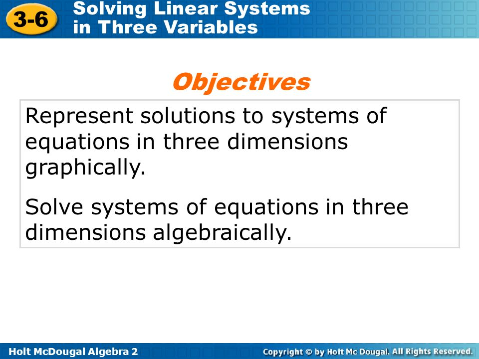 Objectives Represent solutions to systems of equations in three dimensions graphically.