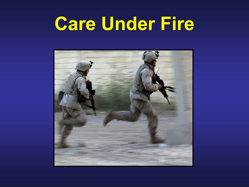Care Under Fire