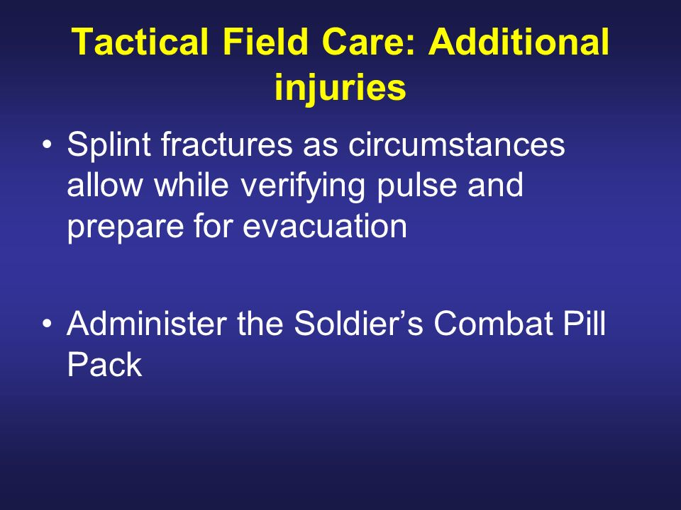 Tactical Field Care: Additional injuries