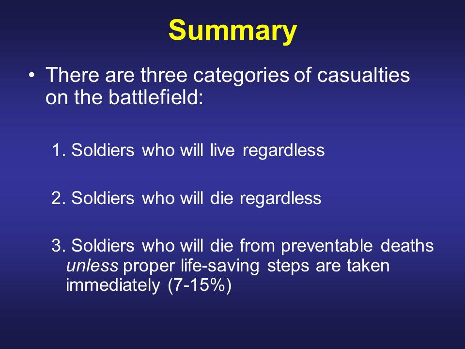 Summary There are three categories of casualties on the battlefield: