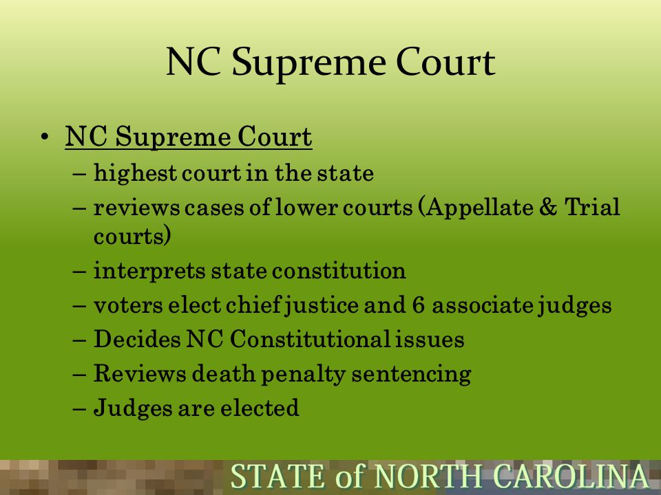 NC Supreme Court NC Supreme Court highest court in the state
