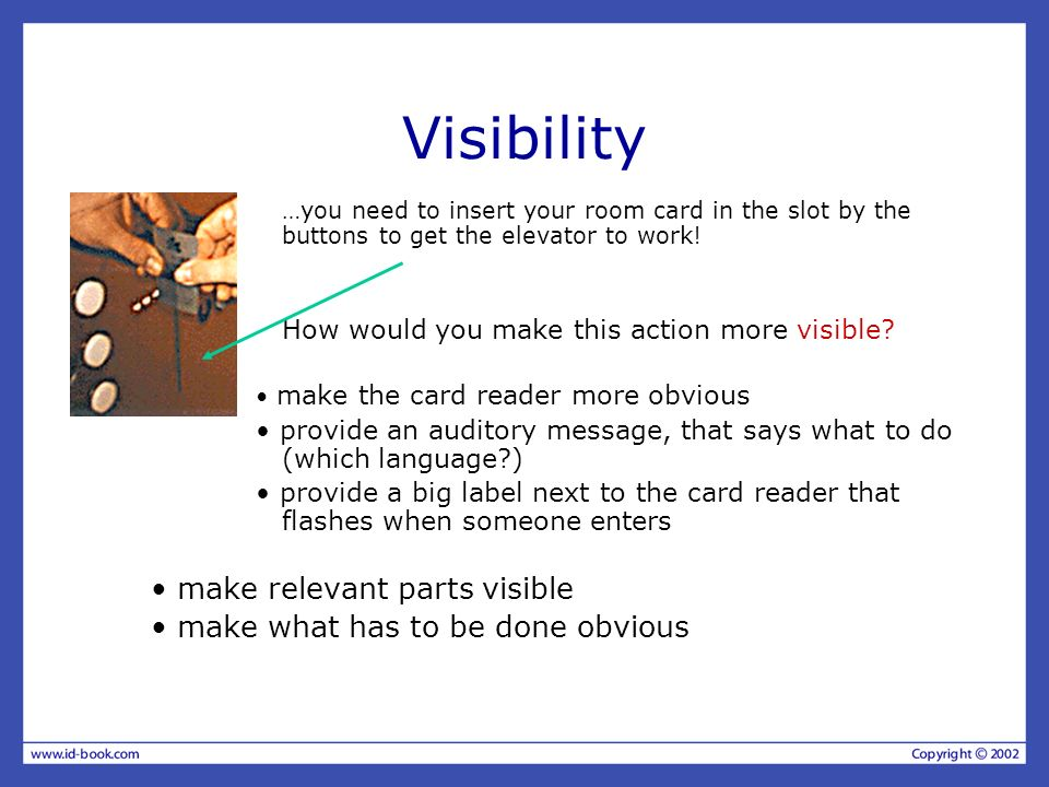 Visibility • make relevant parts visible