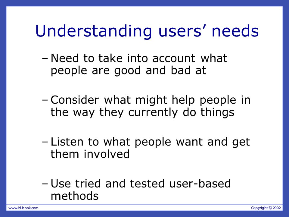 Understanding users' needs