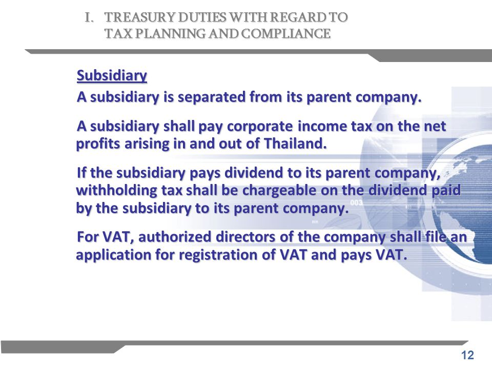 A subsidiary is separated from its parent company.