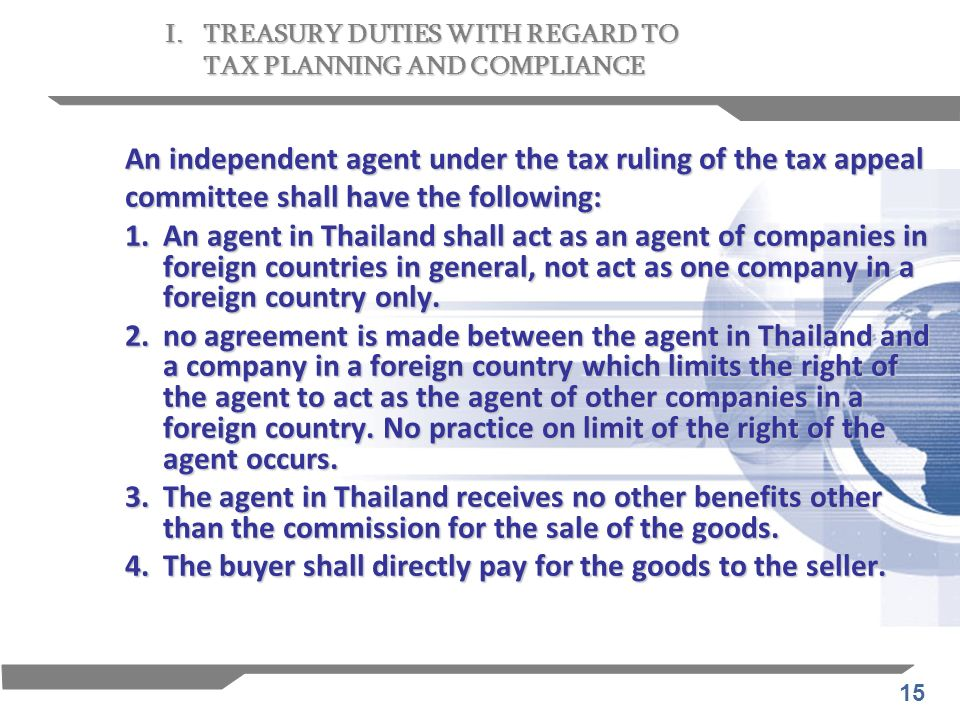 An independent agent under the tax ruling of the tax appeal