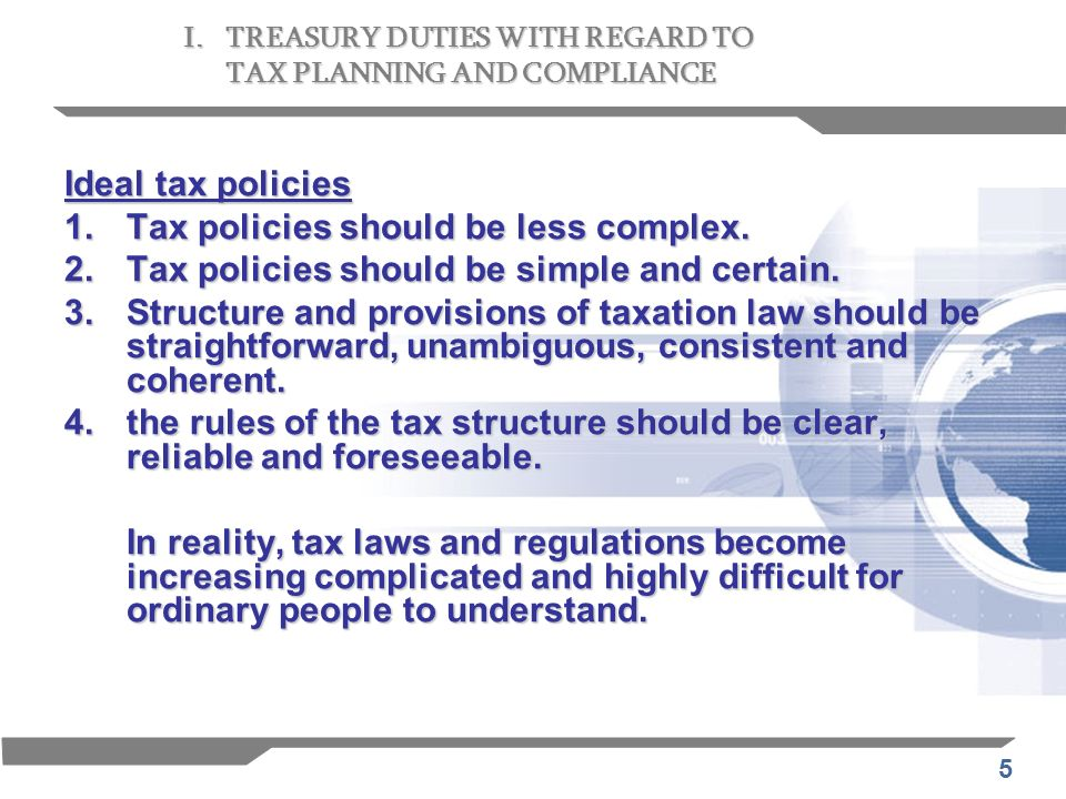 1. Tax policies should be less complex.