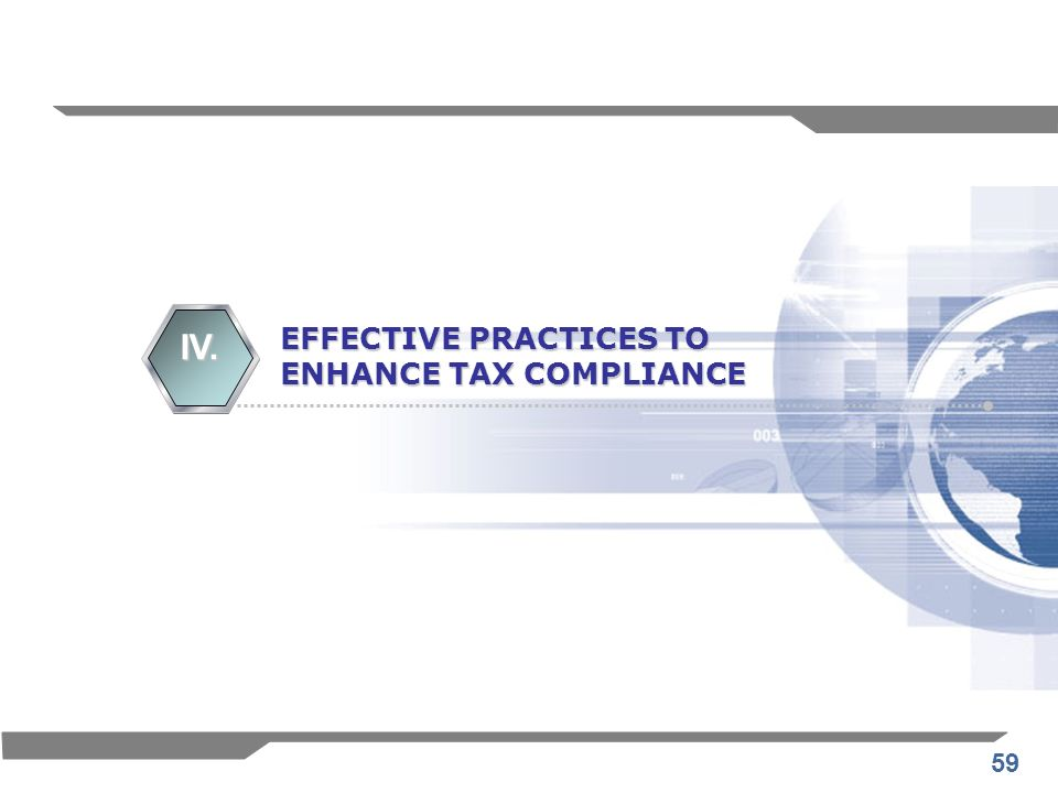 IV. EFFECTIVE PRACTICES TO ENHANCE TAX COMPLIANCE
