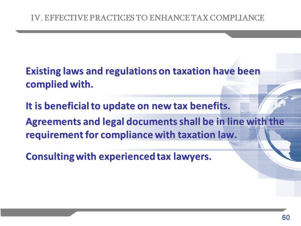 Existing laws and regulations on taxation have been complied with.