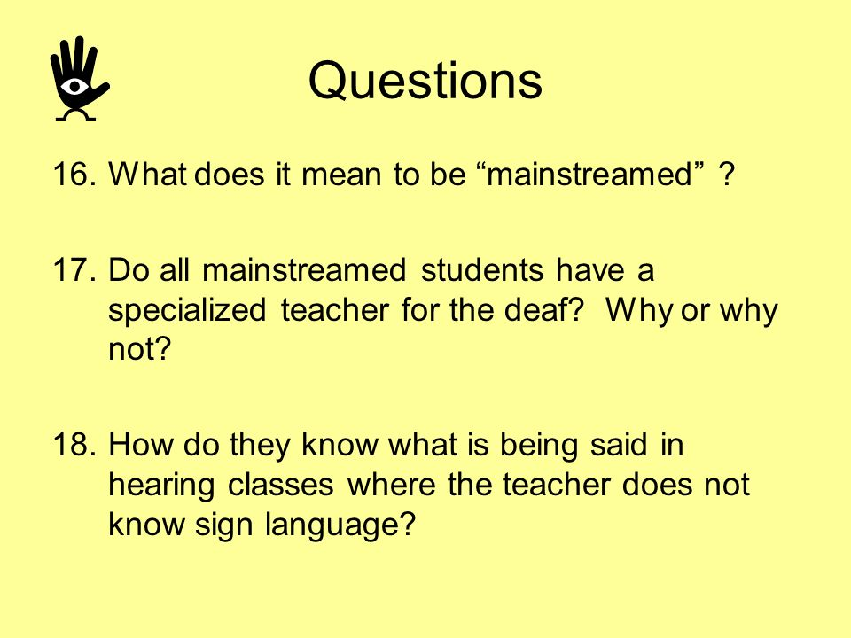 Questions What does it mean to be mainstreamed