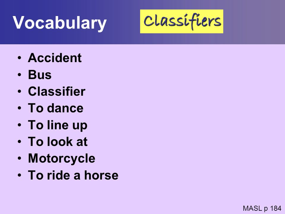 Vocabulary Classifiers Accident Bus Classifier To dance To line up