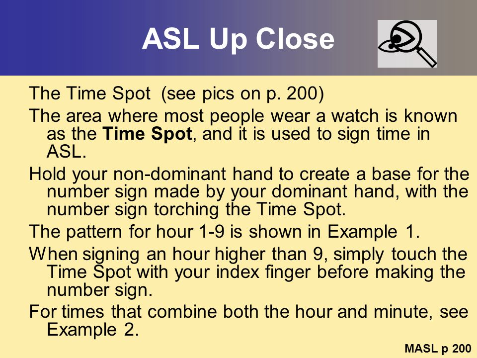 ASL Up Close The Time Spot (see pics on p. 200)