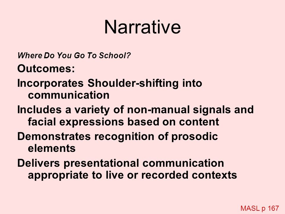 Narrative Outcomes: Incorporates Shoulder-shifting into communication