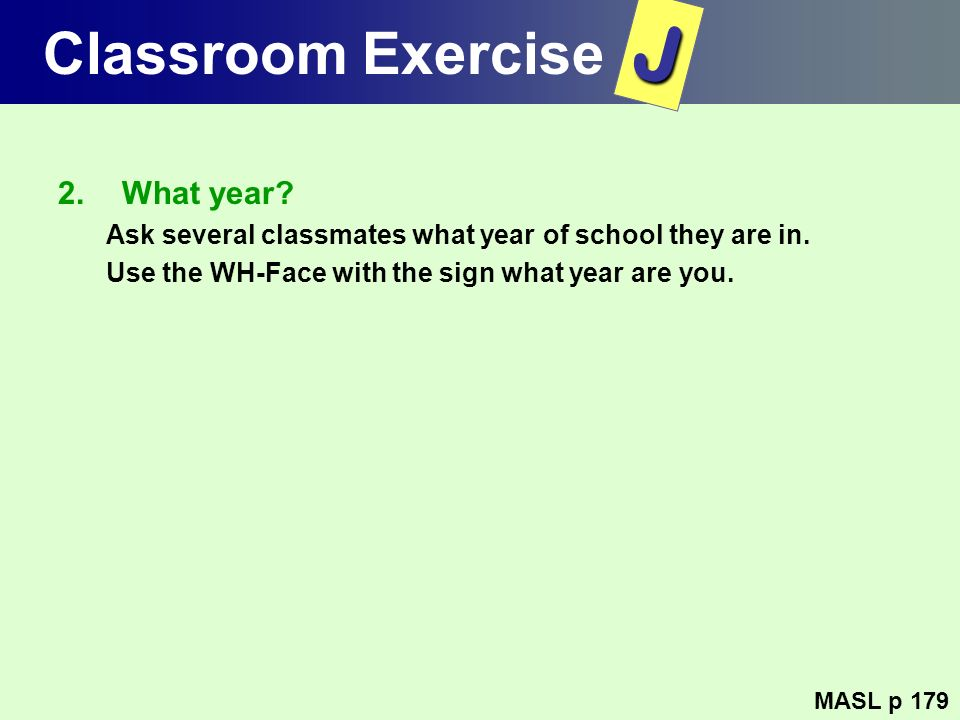 J Classroom Exercise What year