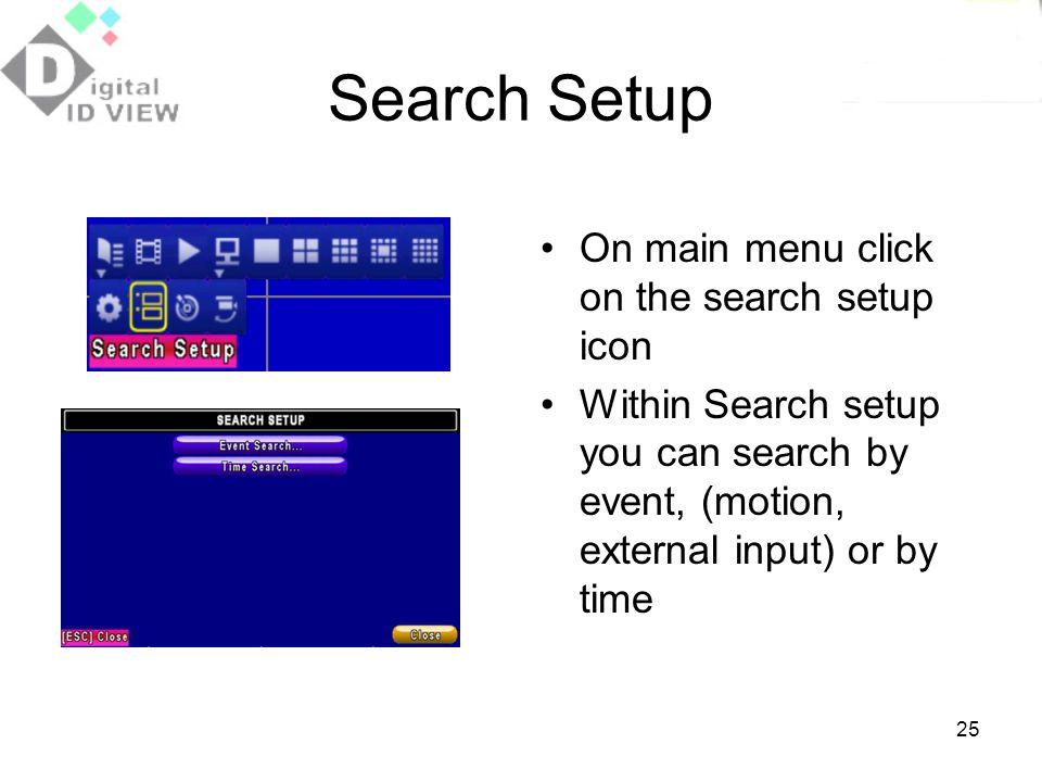 Search Setup On main menu click on the search setup icon