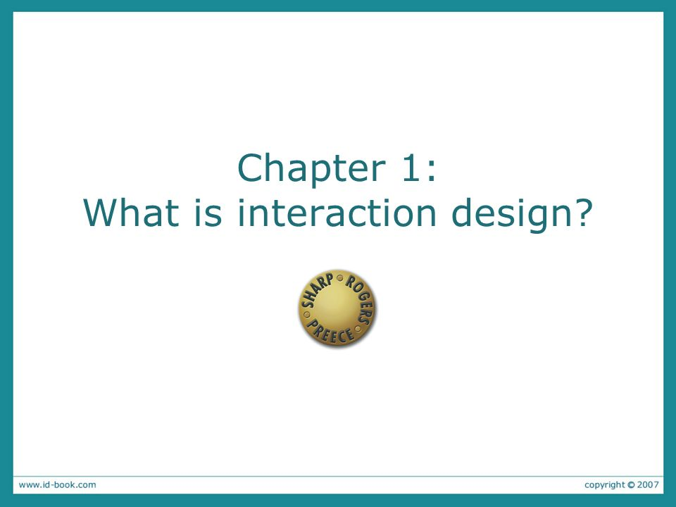 Chapter 1: What is interaction design