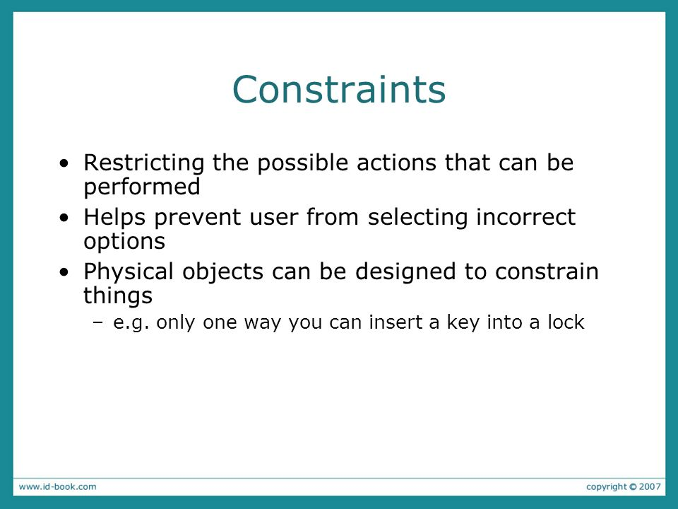 Constraints Restricting the possible actions that can be performed