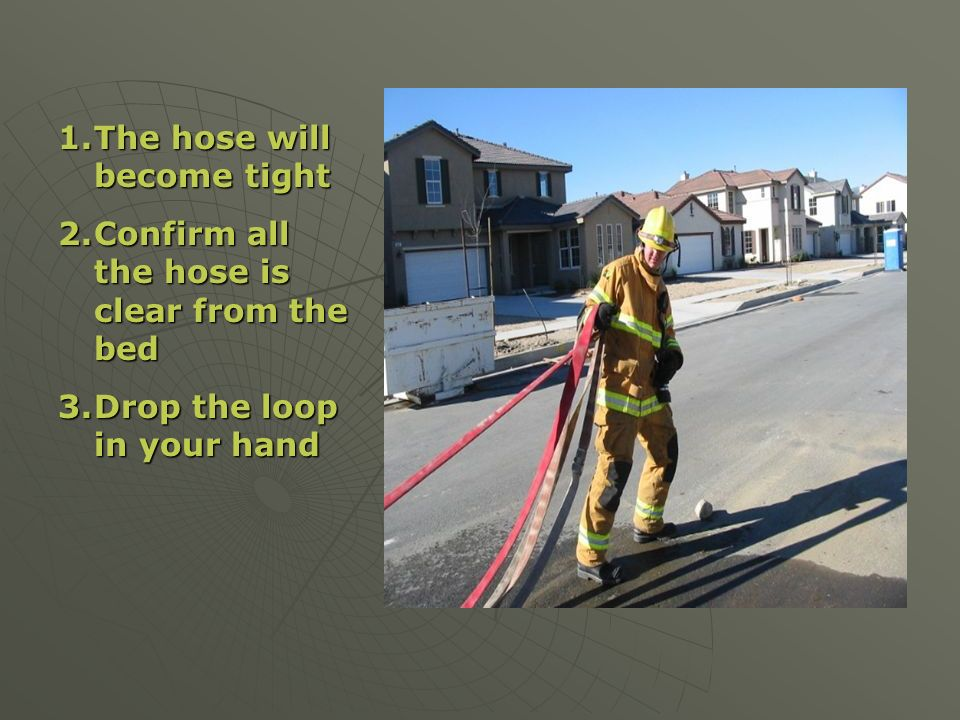 The hose will become tight