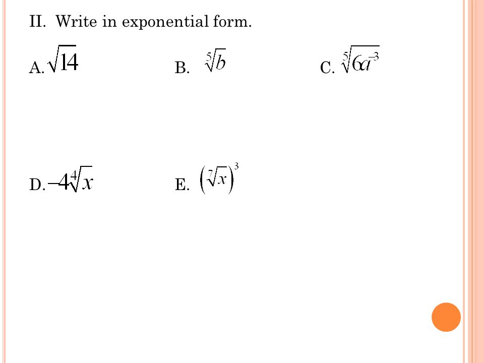 II. Write in exponential form. A. B. C. D. E.