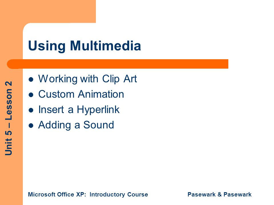Using Multimedia Working with Clip Art Custom Animation