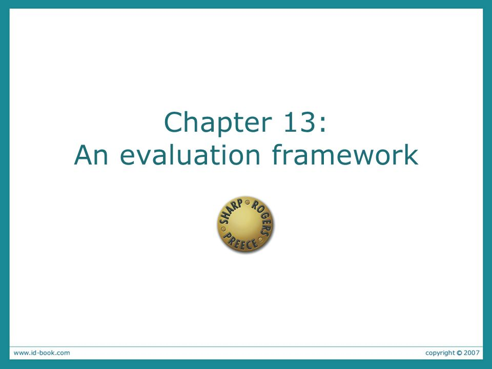 Chapter 13: An evaluation framework
